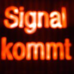 Signal kommt