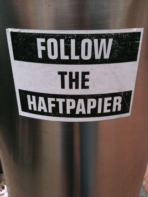 Follow the Haftpapier